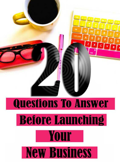 20 Questions To Answer Before Launching Your New Business