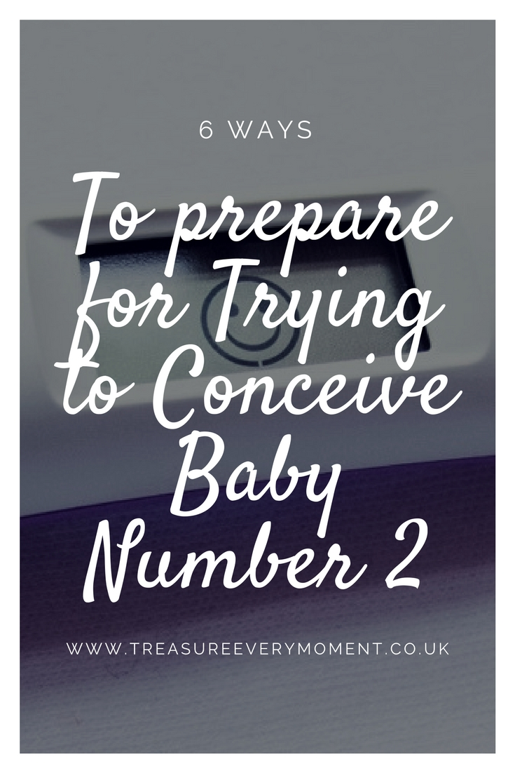6 WAYS: To prepare for trying to conceive baby number two