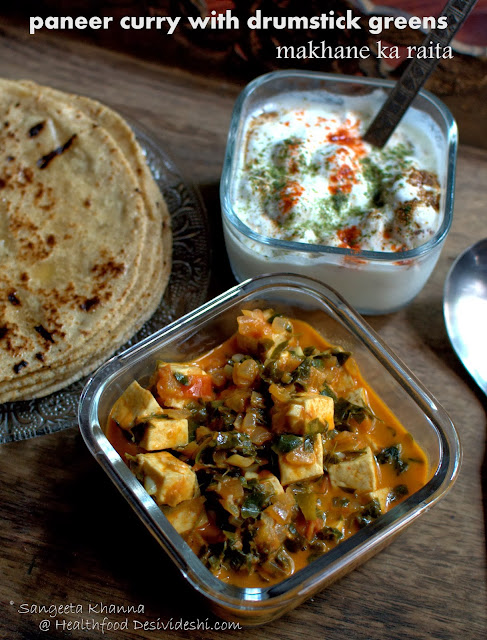 unusual greens : drumstick greens and paneer curry and a makhana raita