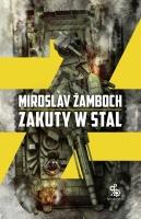 http://fabrykaslow.com.pl/ksiazki/zakuty-w-stal-miroslav-zamboch/