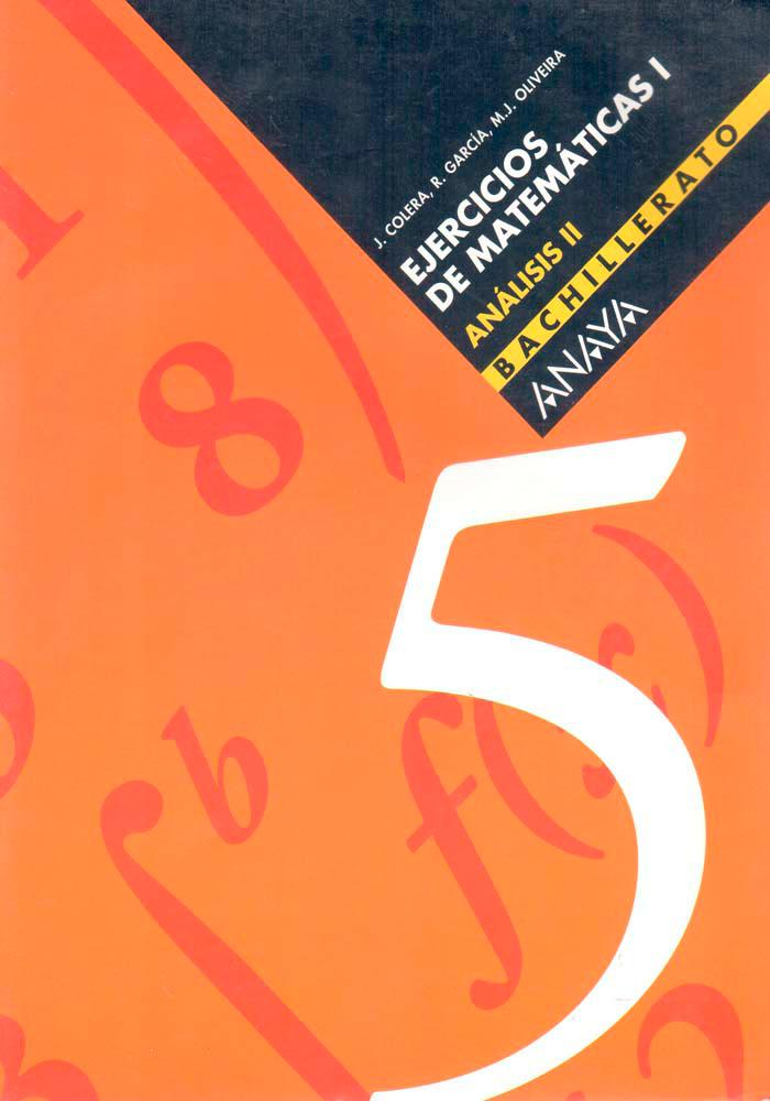 Ejercicios de matemáticas I. Análisis II – J. Colera