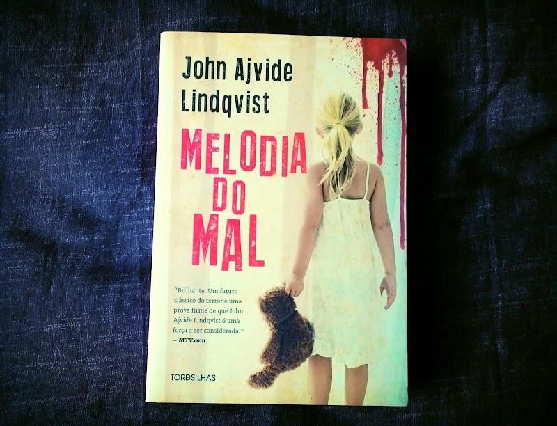 [RESENHA #363] MELODIA DO MAL - JOHN AJVIDE LINDQVIST