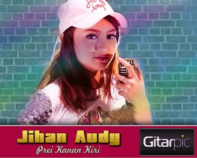 Chord Gitar Jihan Audy - Prei Kanan Kiri