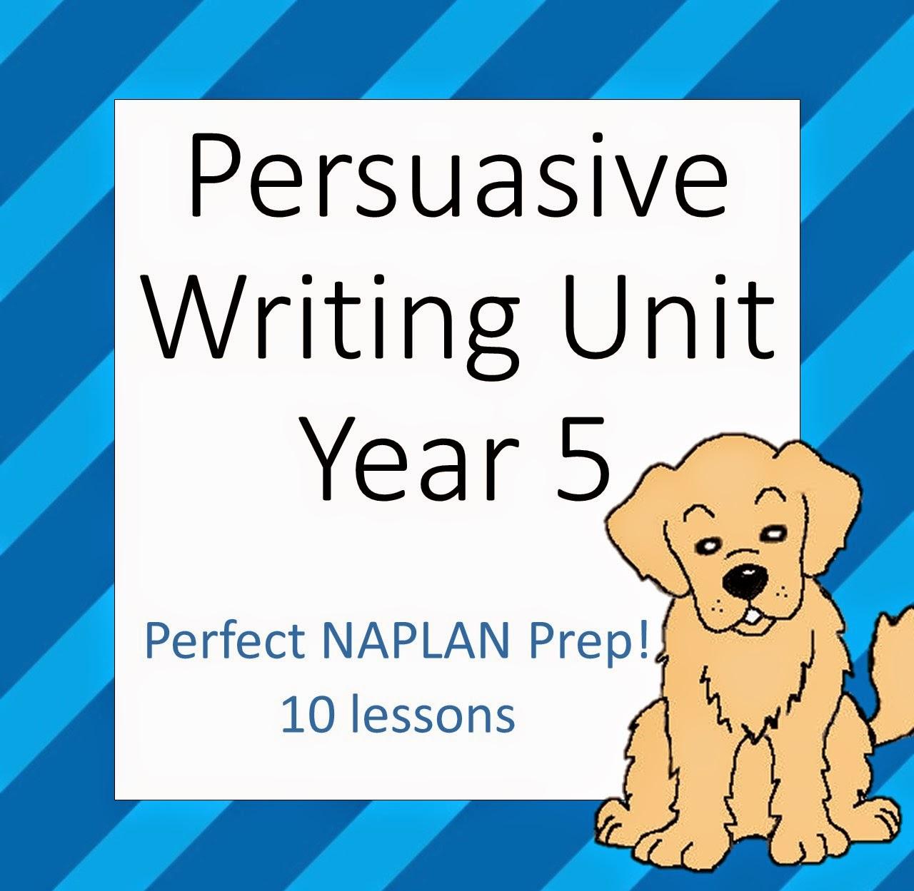 Mrsamy123 Persuasive Writing Year 5 Complete Unit