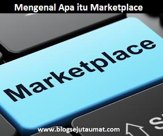 Mengenal Apa itu Marketplace