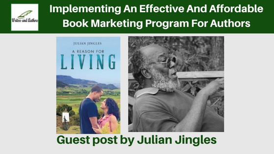 Implementing An Effective And Affordable Book Marketing Program For Authors, Guest post by Julian Jingles