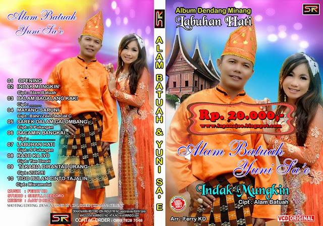 Alam Batuah & Yuni Sa'e - Indak Mungkin (Album Dendang Minang)