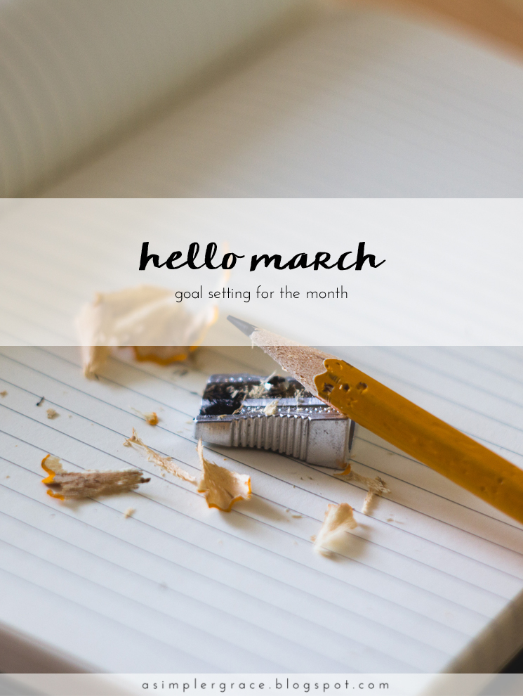 Hello March | Goals - A Simpler Grace
