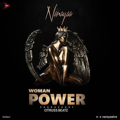 Nana Yaa Releases New Single 'Woman Power' As The Official Women Anthem