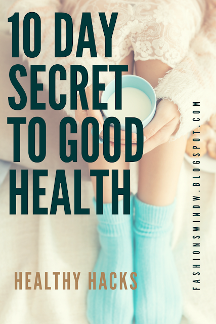 10 Day Secret to Good Health