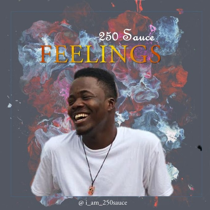 "250Sauce – ""Feelings"" [Music]"