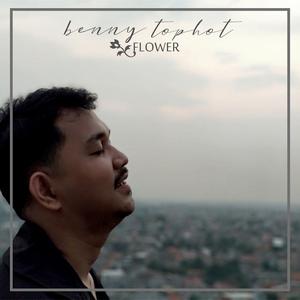 Benny Tophot - Flower