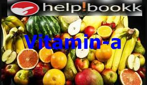 विटामिन ए (A) की कमी के कारण, लक्षण और बचाव के उपाए - Vitamin A ki kami (lack) ke kaaran,lakshan or bachav ke upaye
