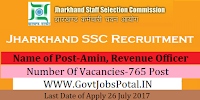 Jharkhand Staff Selection Commission Recruitment 2017– 765 Amin, Revenue Officer