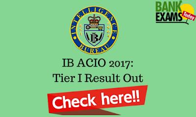 IB ACIO 2017: Tier I Result Out