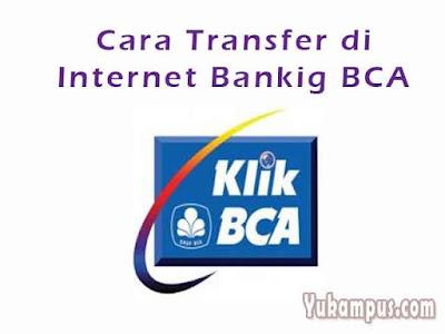 cara transfer di internet banking bca