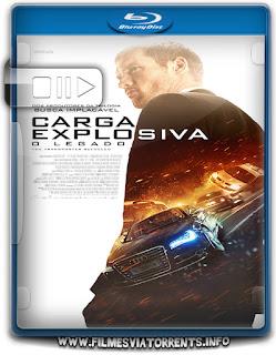 Carga Explosiva: O Legado Torrent - BluRay Rip 720p | 1080p Dual Áudio 5.1