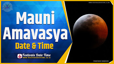 2022 Mauni Amavasya Date and Time, 2022 Mauni Amavasya Festival Schedule and Calendar