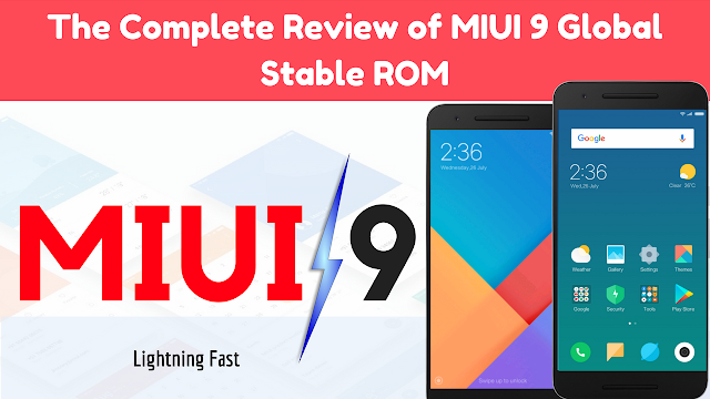 MIUI 9 Global Stable ROM - Complete Review