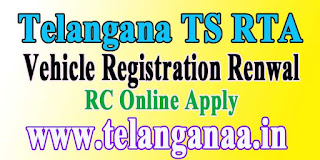 Telangana TS RTA Vehicle Registration Renwal of RC Online Apply