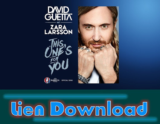 [English Song] This One is For You - David Guetta ft.Zara Larsson | Download mp3 and Video