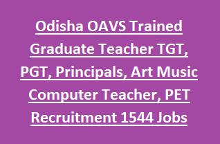 Odisha OAVS Trained Graduate Teacher TGT, PGT, Principals, Art Music Computer Teacher, PET Recruitment 2018 1544 Govt Jobs