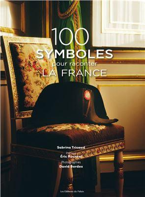 Télécharger Livre Gratuit 100 symboles pour raconter la France pdf