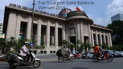 Top 5 Largest State Banks in Vietnam 2019