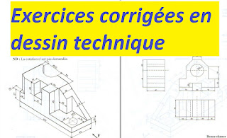 Dessin technique industriel exercices corrigées