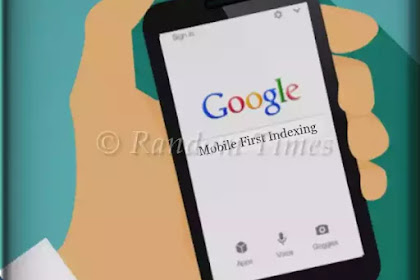 Did you know? Google Search gets Mobile-first Indexing
