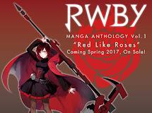 RWBY tendrá 'Red Like Roses' un manga antologíco para primavera