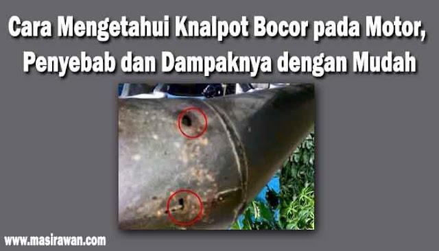 Cara Mengetahui Knalpot Bocor pada Motor, Penyebab dan Dampaknya dengan Mudah