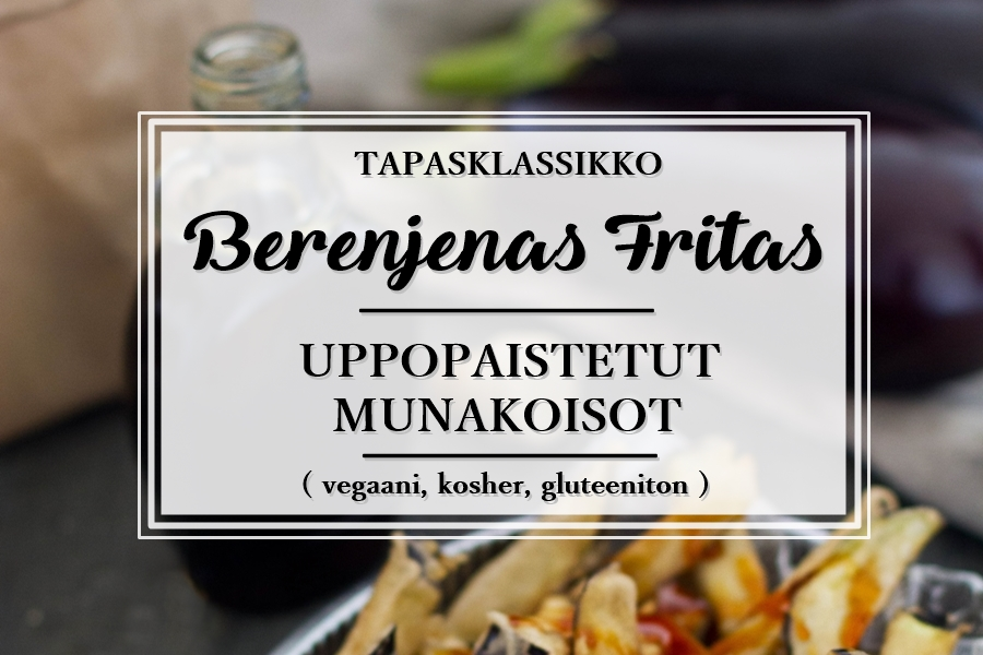 Berenjenas fritas_uppopaistettu munakoiso_gluteeniton_vegaani_tapas_resepti_Andalusian auringossa_ruokablogi_matkablogi_1