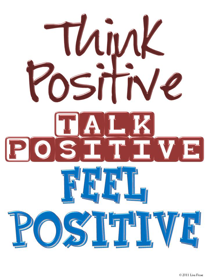 Positive Mind Positive Vibes Positive Life My Life: Think Positive: Positive Attitude Quotes