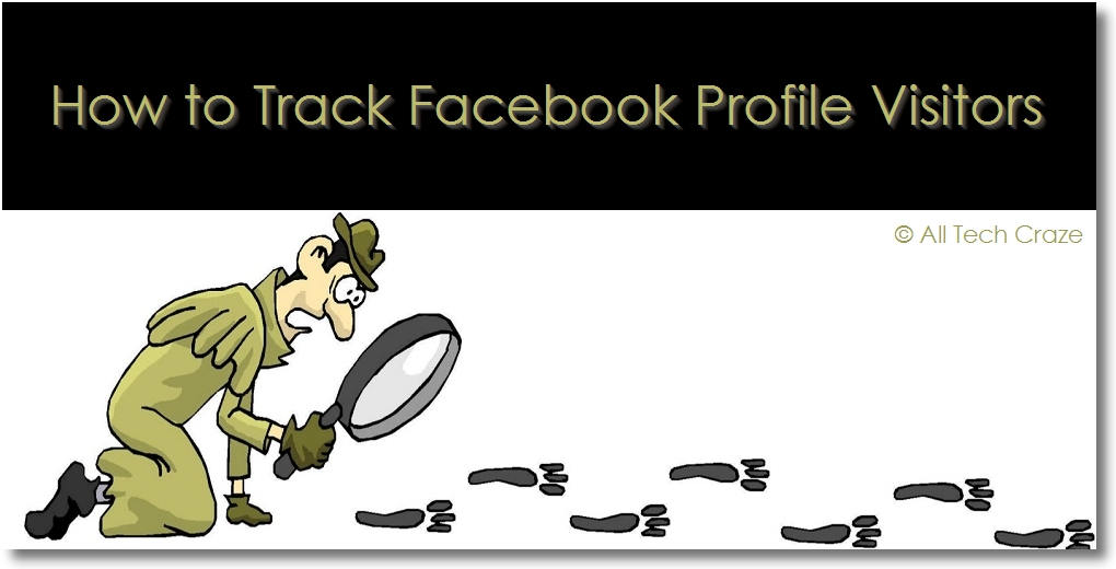 How to Track Facebook Profile Visitors 2017