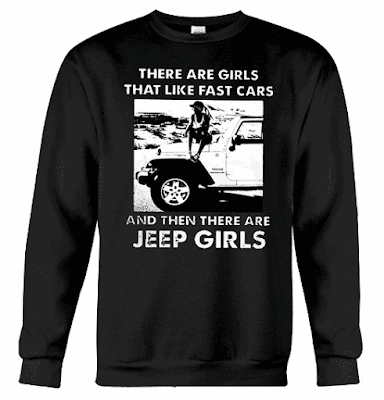 THERE ARE GIRLS THAT LIKE FAST CARS and THERE ARE JEEP GIRLS Hoodie and Sweatshirt