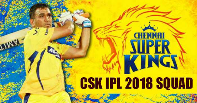 CSK Team Squad for IPL 2018: Chennai Super Kings Players List for IPL 2018