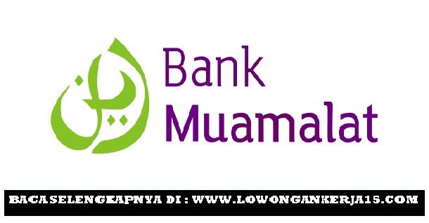 Lowongan Kerja Terbaru PT Bank Muamalat Indonesia Tahun 2018