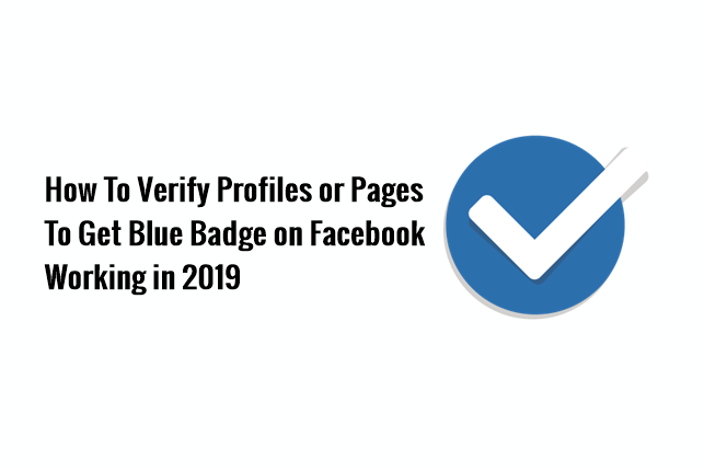 How To Verify Facebook Profiles or Pages to Get Blue Badge