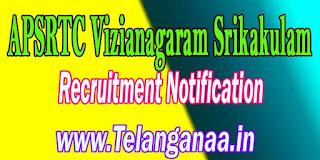 APSRTC Vizianagaram Srikakulam Drivers Recruitment Notification 2016