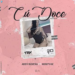 Addy Buxexa - Cú Doce (feat. Monty (4x))  Downlaod Mp3