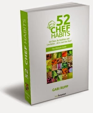 52 chef habits, gabi rupp, change your life, transform, health, habits