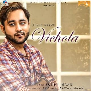 Vichola Lyrics – Sukhy Maan Song