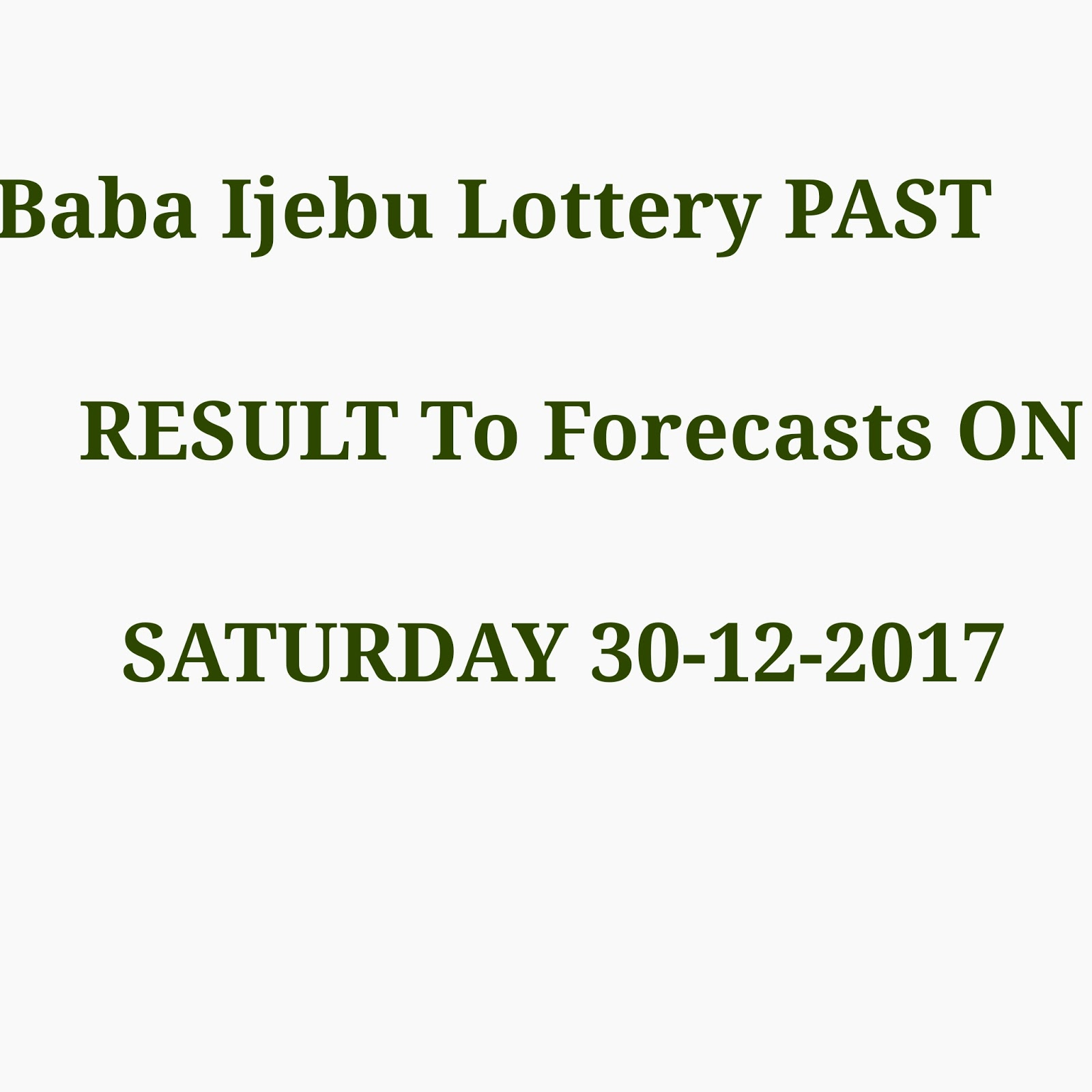 Baba Ijebu Lottery PAST RESULT To Forecasts ON SATURDAY 30-12-2017