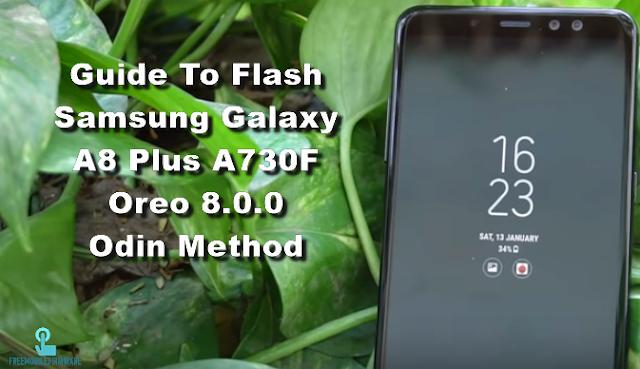 Guide To Flash Samsung Galaxy A8 Plus A730F Oreo 8.0.0 Odin Method