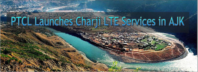 PTCL launched Charji LTE Services in AJK