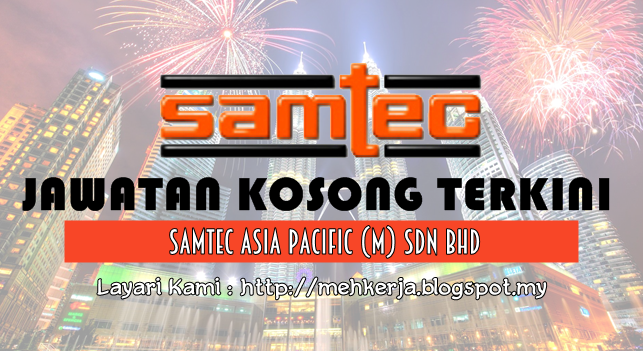Jawatan Kosong Terkini 2016 di Samtec Asia Pacific (M) Sdn Bhd
