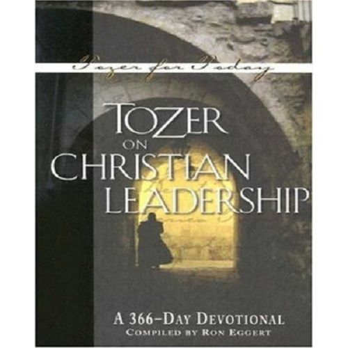 Tozer on Leadership - Friday, December 8, 2017