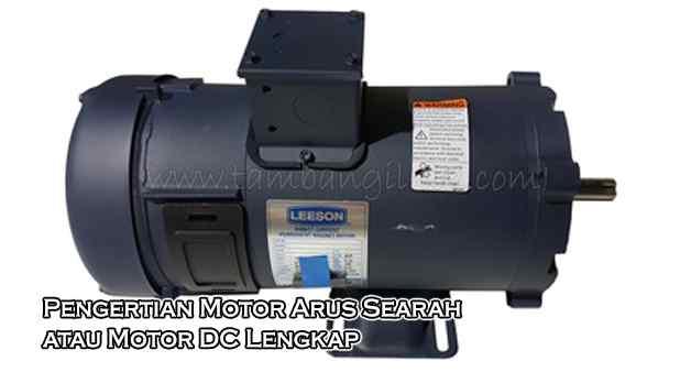 Pengertian Motor Arus Searah atau Motor DC Lengkap