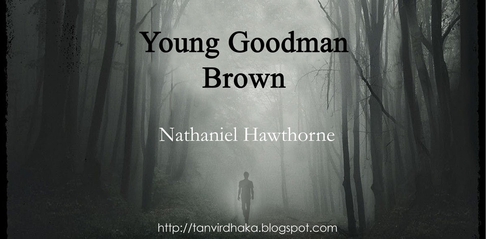 young goodman brown the awaren One of nathaniel hawthorne's major themes concerns conscious aware-   young goodman brown illustrates especially well the fatal consequences.